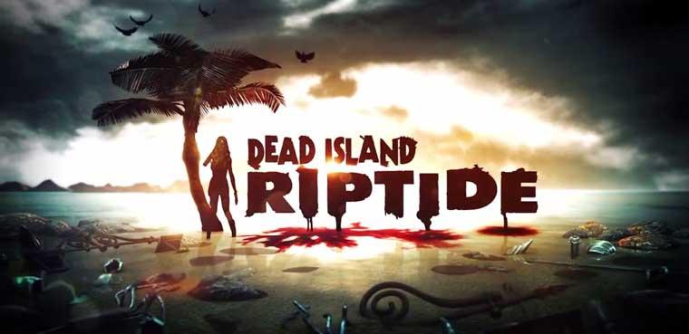 Dead Island Riptide para PC, PS3 y Xbox 360