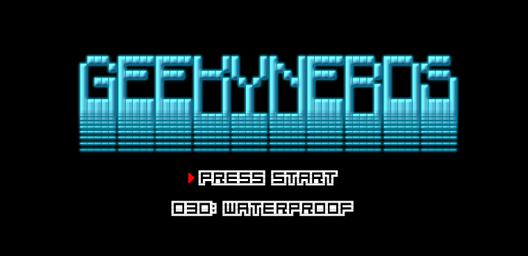 Geekynerds 030: Waterproof